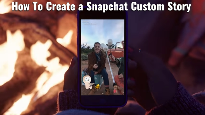 How-To-Create-a-Snapchat-Custom-Story
